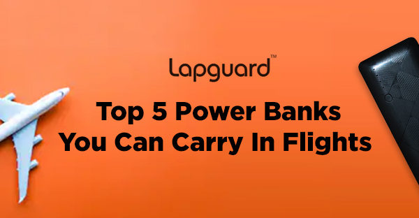 Top 5 Flight Friendly Power Banks