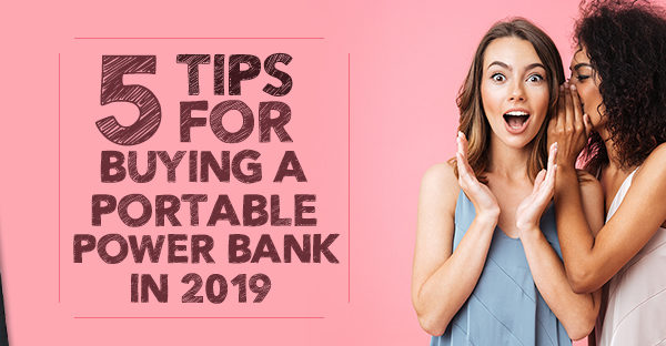 TIPS FOR BUYING A PORTABLE POWER BANK